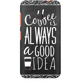 CopyCatz Coffee Is Always A Good Idea Premium Printed Case For Nokia Lumia 530