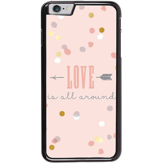 Ayaashii Love Is All Around Back Case Cover for Apple iPhone 6