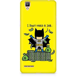 CopyCatz Batman Needs No Job Premium Printed Case For Oppo F1 Plus