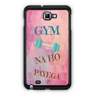 YuBingo Gym Na Ho Payega Designer Mobile Case Back Cover For Samsung Galaxy Note