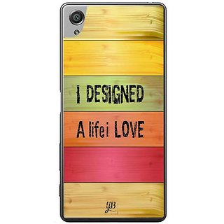 YuBingo I Designed A Life I Love Designer Mobile Case Back Cover For Sony Xperia XA