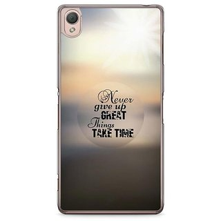 YuBingo Never Give Up. Great Things Take Time Designer Mobile Case Back Cover For Sony Xperia Z3