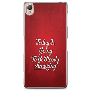 YuBingo Today'S Going To Be Bloody Amazing Designer Mobile Case Back Cover For Sony Xperia Z3