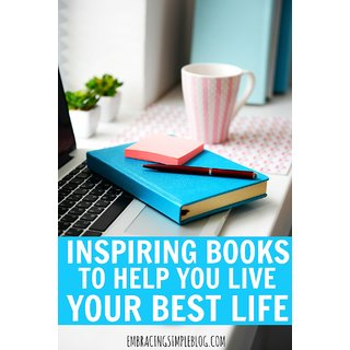 inspiring Books To Help You Live Your Best Life