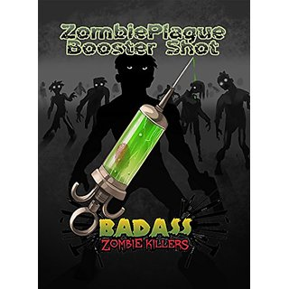 Reality Cheque Badass Zombie Killers: Zombie Plague Booster Shot