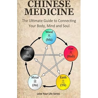 Chinese Medicine: The Ultimate Guide to Connecting Your Body, Mind, and Soul!