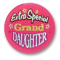 "Extra Special Granddaughter Satin Button 2"" Party Acces"