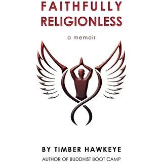 Faithfully Religionless