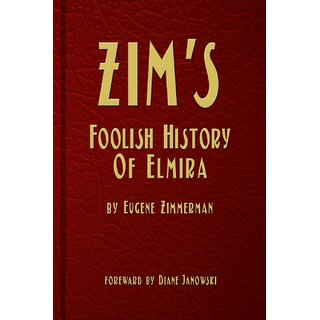 Zim's Foolish History of Elmira
