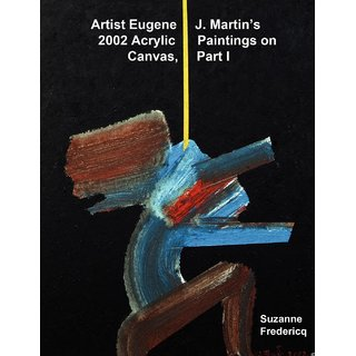 Artist Eugene J. Martin's 2002 Acrylic Paintings on Canvas, Part 1