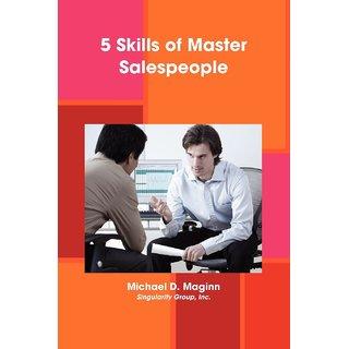 5 Skills of Master Salespeople