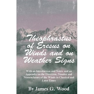 Theophrastus of Eresus on Winds and on Weather Signs