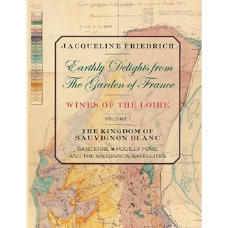 Earthly Delights from the Garden of France/Wines of the Loire/Volume One