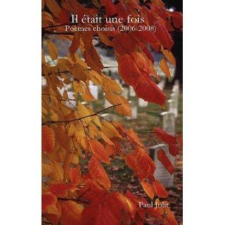 Il Tait Une Fois (Po Mes Choisis 2006-2008)