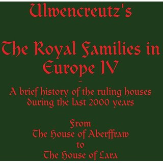 Ulwencreutz's The Royal Families in Europe IV