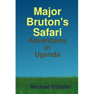 Major Bruton's Ugandan Safari