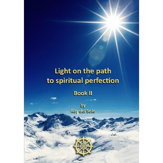 Light on the path to spiritual perfection - Book II