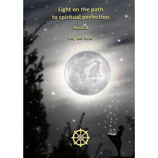 Light on the Path to Spiritual Perfection - Book IX