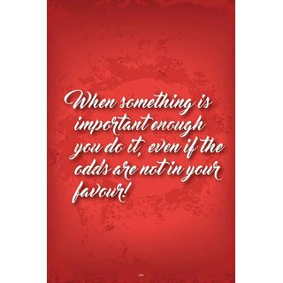 When Something IS Important Quote Poster