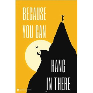Because You Can Hang In There