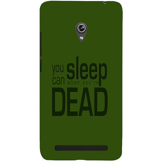 Snapdilla Green Background Crazy Funny Mad Dead Quote Unique Back Cover For Asus Zenfone 6 A600CG