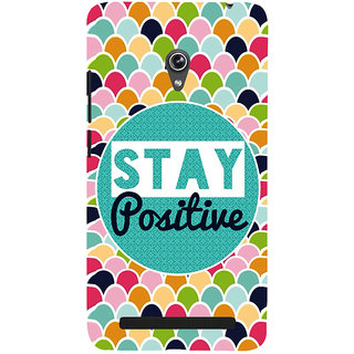 Snapdilla Mixed Color Different Looking Pattern Stay Positive Quote Back Cover For Asus Zenfone 6 A600CG