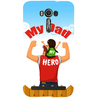 Snapdilla Animated My Dad Is My Hero Impressive Quote Perfect Fathersday Gift Cell Cover For Asus Zenfone 2 Laser ZE601KL