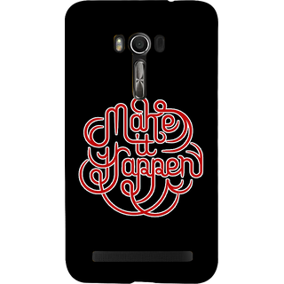 Snapdilla Motivational Inspirational Hope Artistic Typography Make It Happen Strength Quote Cell Cover For Asus Zenfone Go ZC500TG