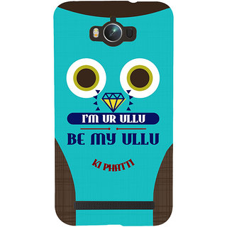 Snapdilla Blue Background Funny Attractive I Am Your Ullu Quote Mobile Case For Asus Zenfone Max ZC550KL :: Asus Zenfone Max ZC550KL 2016 :: Asus Zenfone Max ZC550KL 6A076IN