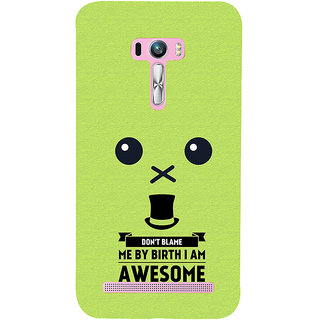 Snapdilla Yellow Background DonT Blame Me I Am Awesome Funny Quote Mobile Cover For Asus Zenfone Selfie ZD551KL