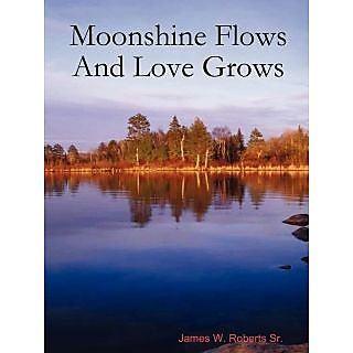 Moonshine Flows and Love Grows RKC0000460745