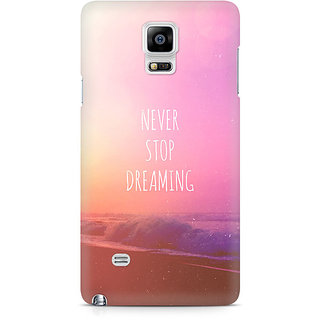CopyCatz Never Stop Dreaming Premium Printed Case For Samsung Note 4 N9108