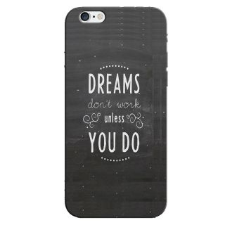 DREAMS  BACK COVER FOR NEW IPHONE 6