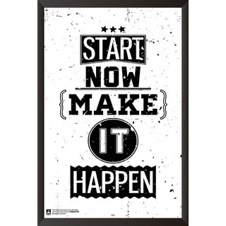 HungOver  Start Now Make It Happen Poster  With Frame Single Piece (Size 12 x 9)