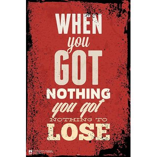 HungOver  Nothing To Lose Poster  Without Frame Single Piece (Size 12 x 9)