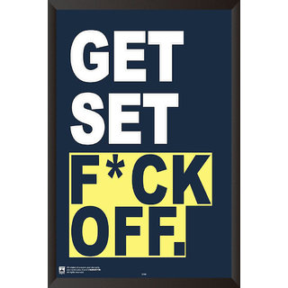 HungOver  Get Set Fuck Off Poster  With Frame Single Piece (Size 12 x 9)