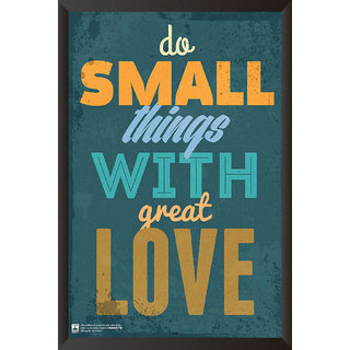 HungOver  Do Small Things With Great Love Poster  With Frame Single Piece (Size 12 x 9)