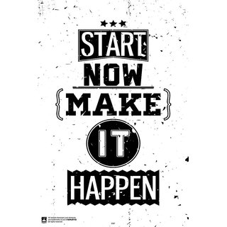 HungOver  Start Now Make It Happen Poster  Without Frame Single Piece (Size 12 x 9)