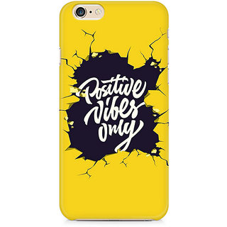 Zenith Positive Vibes Only Premium Printed Mobile cover For Apple iPhone 6/6s