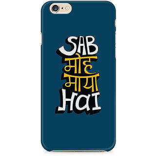 Zenith Sab Moh Maya Hai Premium Printed Cover For Apple iPhone 6 Plus/6s Plus