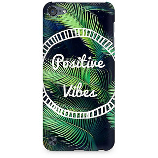 Zenith Positive Vibes Premium Printed Mobile cover For Apple iPod Touch 6