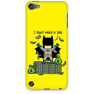 Zenith Batman Needs No Job Premium Printed Mobile cover For Apple iPod Touch 6