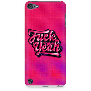 Zenith Fuck Yeah Premium Printed Mobile cover For Apple iPod Touch 6