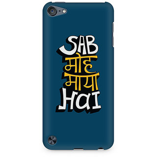 Zenith Sab Moh Maya Hai Premium Printed Mobile cover For Apple iPod Touch 6