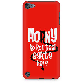 Zenith Horny ko Kaun Taal Sakta Hai Premium Printed Mobile cover For Apple iPod Touch 5
