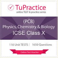 ICSE 10 Physics Chemistry Biology (PCB) Online TEST Vou