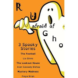 R u afraid of ghosts?