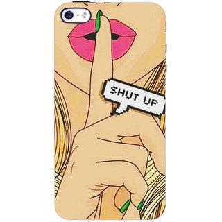Stubborne Shut Up Multicolor 3D Printed Apple Iphone 4S Back Cover / Case