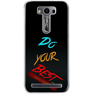 Ifasho Do Your Best Back Case Cover For Asus Zenfone Selfie