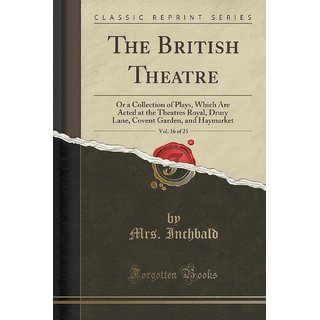 The British Theatre, Vol. 16 Of 25